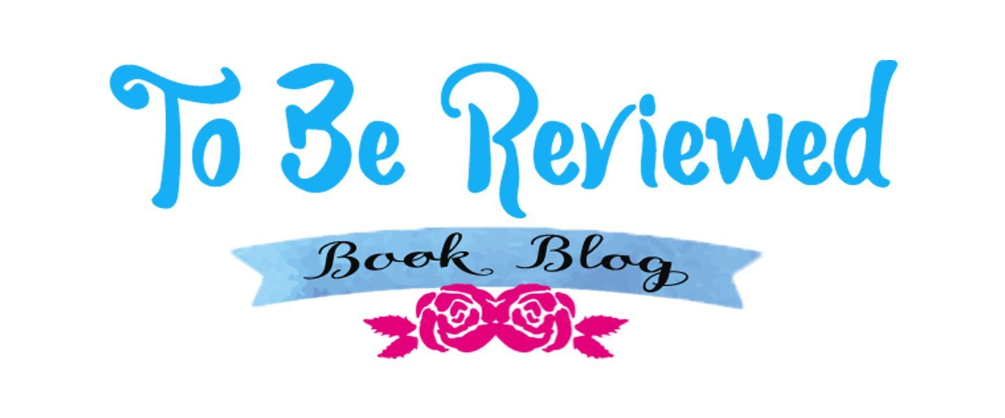 To Be Reviewed Book Blog